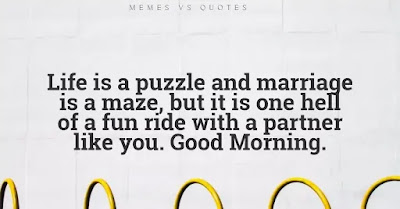 beautiful good morning quotes to my wife, puzzle, marriage, maze, hell, ride