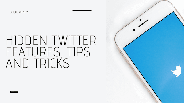 Hidden Twitter Features, Tips And Tricks