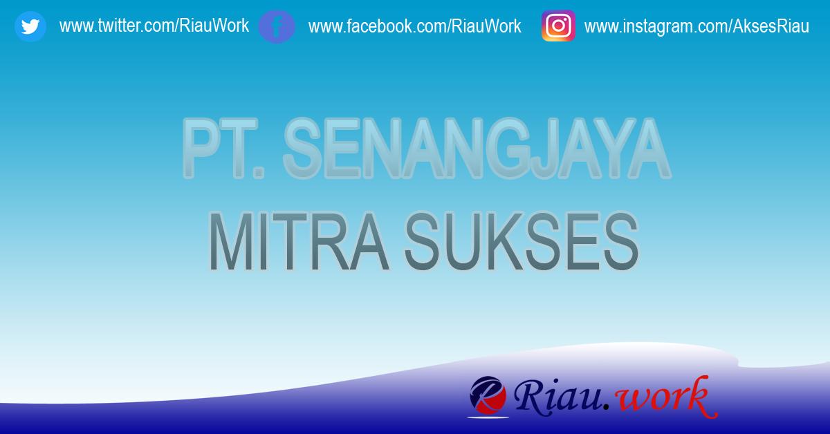 Lowongan PT Senangjaya Mitra Sukses Desember 2017