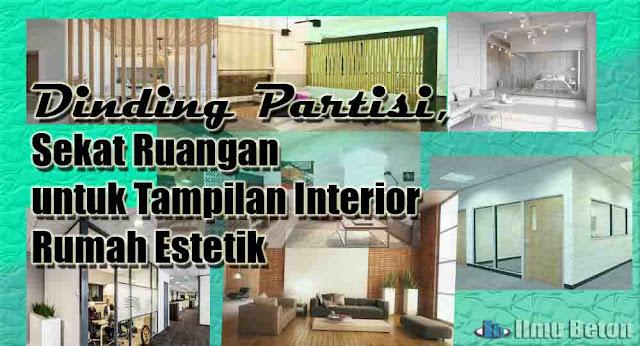 Dinding Partisi, Sekat Ruangan untuk Tampilan Interior Rumah Estetik