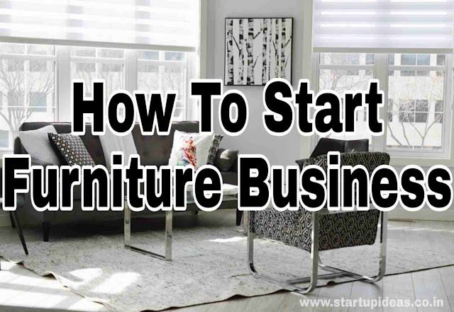 How to start a furniture business - Startup ideas