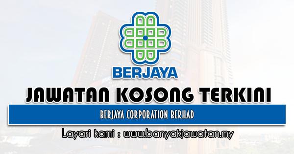 Jawatan Kosong 2021 di Berjaya Corporation Berhad