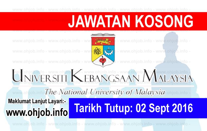 Jawatan Kerja Kosong Universiti Kebangsaan Malaysia (UKM) logo www.ohjob.info september 2016