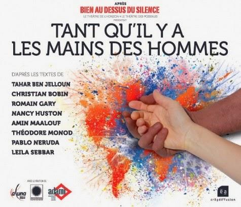 Tant qu'il y a les mains des hommes festival Avignon 2014