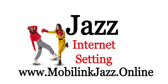 Jazz Internet Settings code - Enable 4G On Your Phone