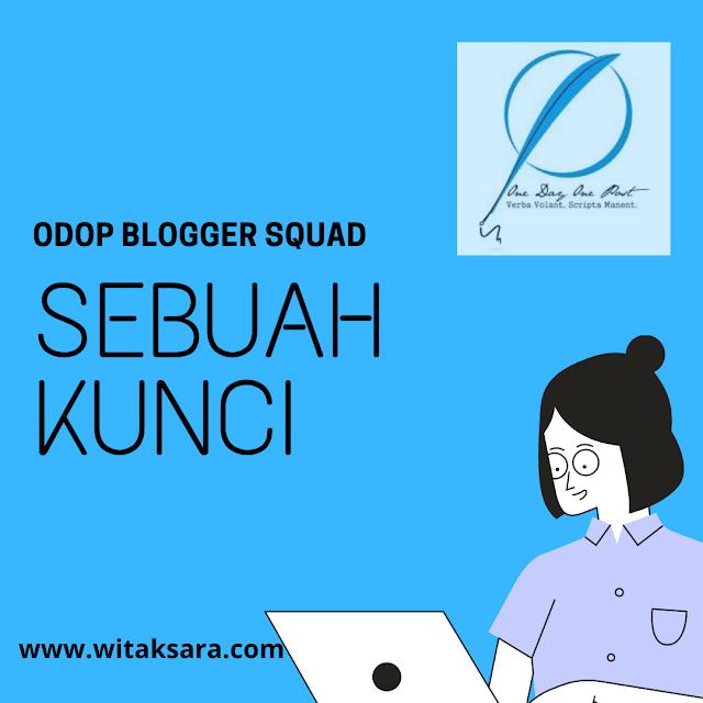 Alasan dan sudut pandang memilih ODOP Blogger Squad
