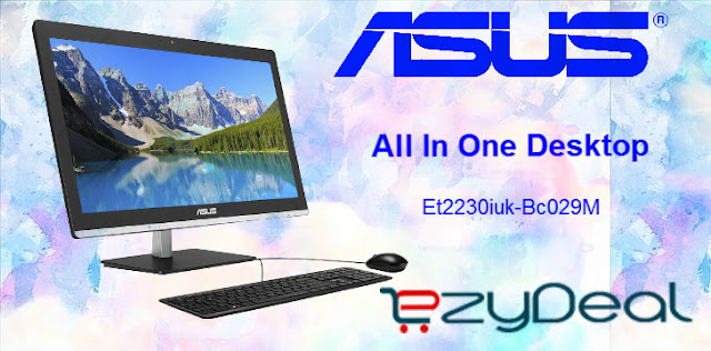 http://ezydeal.net/product/Asus-All-In-One-Desktop-Et2230iuk-Bc029M-4th-Gen-Ci5-4gb-Ram-1tb-Hdd-Dos-product-27540.html