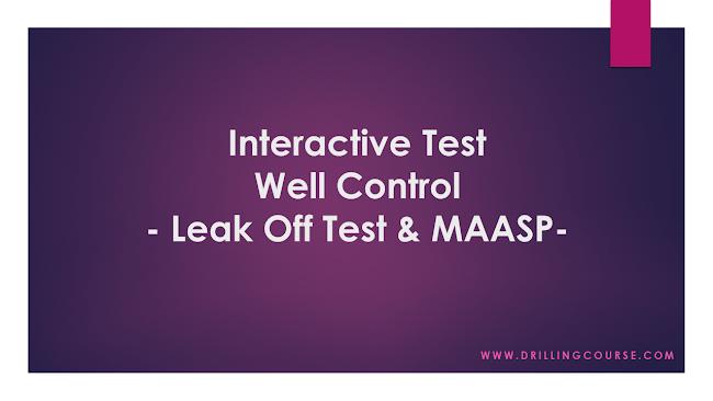 Interactive Quiz: Well Control - Leak Off Test & MAASP -