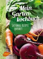 Mein Gartenkochbuch aus dem Ulmer Verlag