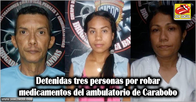 Detenidas tres personas por robar medicamentos del ambulatorio de Carabobo