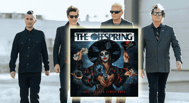 The Offspring Let The Bad Times Roll 2021