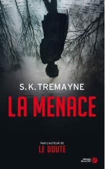 Télécharger Livre Gratuit S.K. Tremayne - La Menace pdf