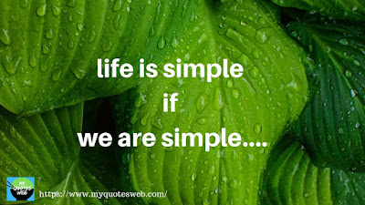 Life is simple if we are simple | quotes whatsapp status