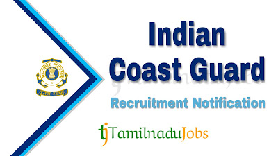 Indian Coast Guard recruitment notification 2020, govt jobs for 12th pass, central govt jobs, govt jobs in India, tn govt jobs