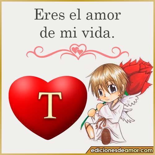 eres el amor de mi vida T