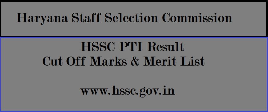 HSSC PTI Result 2021, Haryana SSC PTI Result 2021, HSSC PTI Result Date 2021, HSSC PTI Cut Off Marks & Merit List