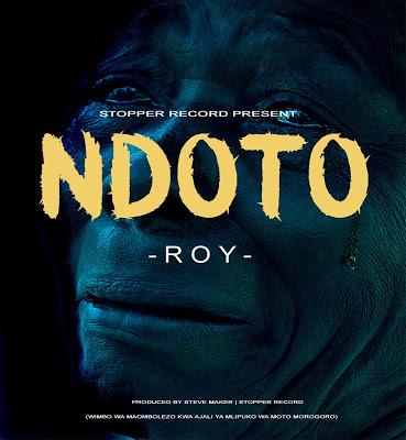 Download Audio | Roy - Ndoto (Morogoro)