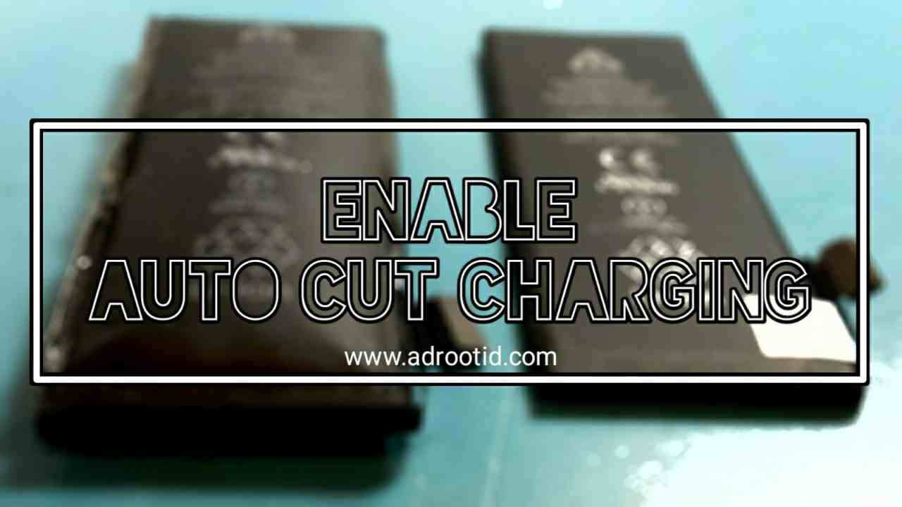 Fitur Auto Cut Charging Root