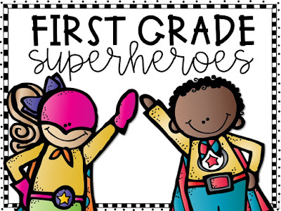 first grade superheroes; end of year activities