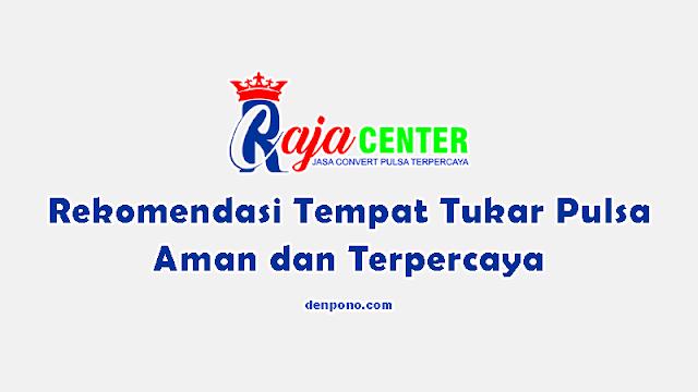 RajaCenter.id, Rekomendasi Tempat Tukar Pulsa Terpercaya