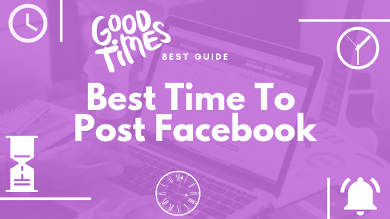 What Are The Best Times To Post On Facebook<br/>