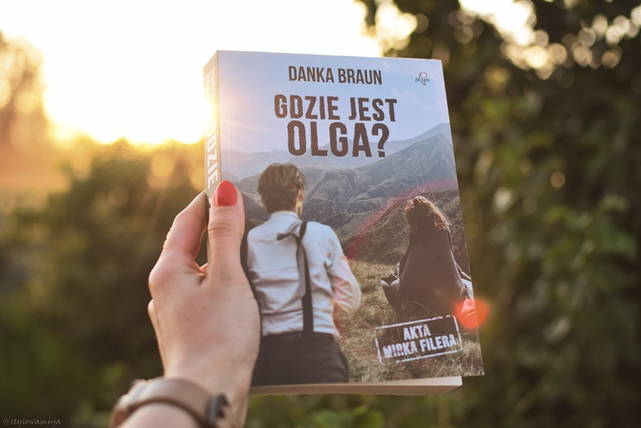 AktaMirkaFilera, DankaBraun, GdzieJestOlga, opowiadanie, powieśćobyczajowa, recenzja, WydawnictwoProzami,