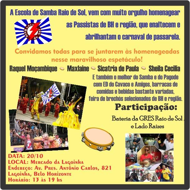 ESCOLA DE SAMBA RAIO DE SOL REALIZA EVENTO DE  HOMENAGEM ÀS PASSISTAS DE BELO HORIZONTE  DIA  20 NO MERCADO DA LAGOINHA