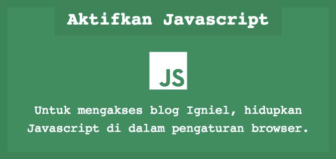 Sembunyikan Konten Blog Jika Javascript di Browser Tidak Aktif