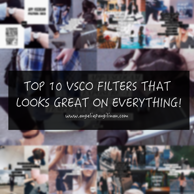 Top 10 VSCO Filters That Will Look Great On Everything • My Cup of Tea
