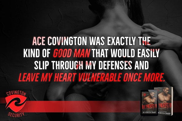 Ace Covington was exactly the kind of good man that would easily slip through my defenses and leave my heart vulnerable once more.