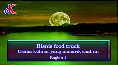 Bisnis food truck - Usaha kuliner yang menarik saat ini | Bagian 1