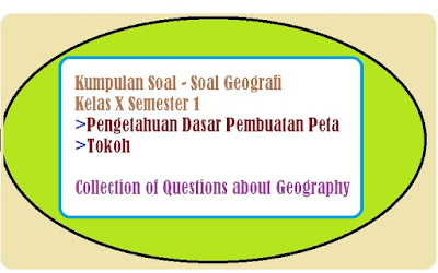 Soal geografi pengetahuan dasar pembuatan peta dan tokoh