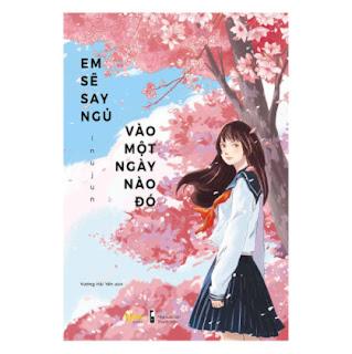 Em Sẽ Say Ngủ Vào Một Ngày Nào Đó ebook PDF EPUB AWZ3 PRC MOBI