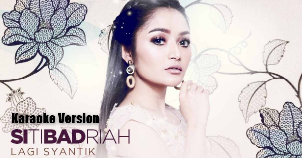 Siti Badriah, Dangdut, Karaoke, 2018,Download Lagu Siti Badriah Lagi Syantik Mp3 Karaoke Version