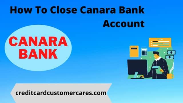 How To Close Canara Bank Account