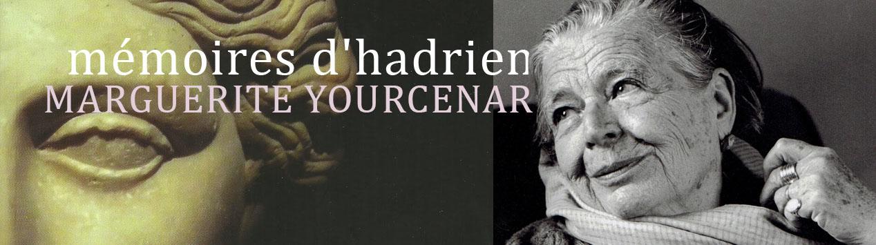 Mémoires d'Hadrien Margueritte Yourcenar