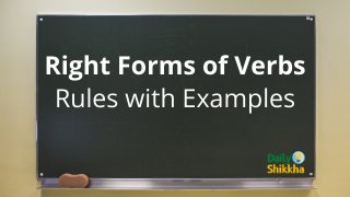 Right Forms of Verbs Rules with Examples