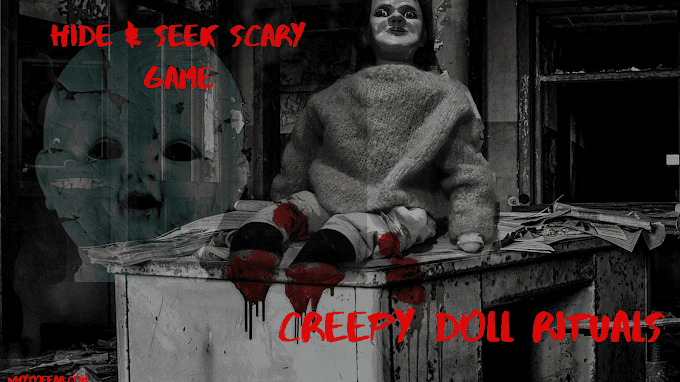 Creepy doll  ritual-Scary hide & seek game