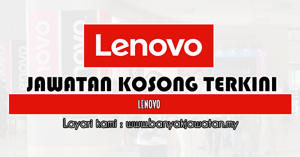Jawatan Kosong 2020 di Lenovo