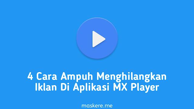 cara menghilangkan iklan di MX player