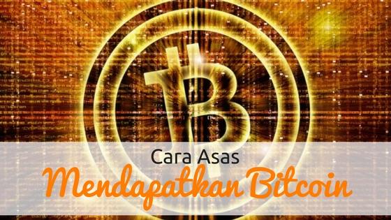 Cara Asas Mendapatkan Bitcoin di Malaysia