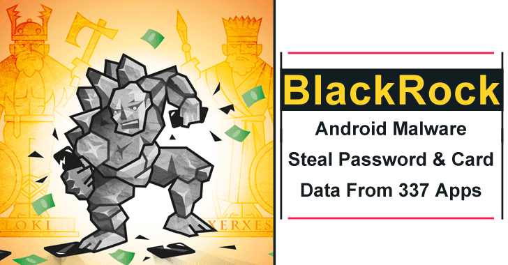 BlackRock Android Malware Steal Password and Card Data From 337 Apps