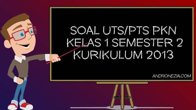 Soal UTS/PTS PKn Kelas 1 SD/MI Semester 2 Tahun 2021