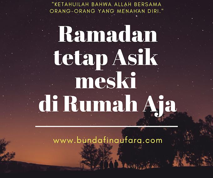 Ramadan Tetap Asik meski di Rumah Aja