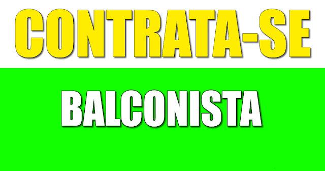 Contrata-se Balconista - Diversas vagas para Ensino Médio