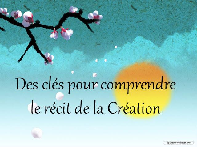 MIEUX COMPRENDRE LE RECIT DE LA CREATION