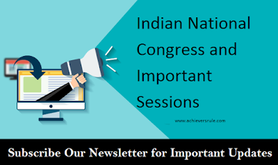 Indian National Congress and Important Sessions