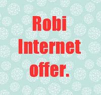 robi internet ব্যাবহারকারীদের জন্য সেরা  robi internet offer।