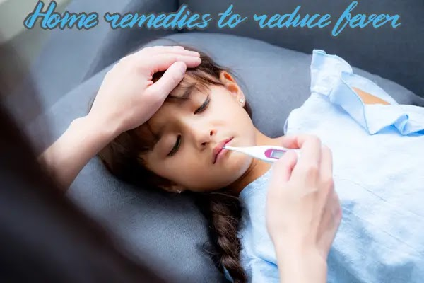 Home remedies to reduce fever -Viral fever home remedies