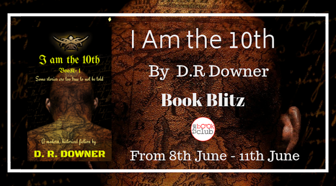 Book Spotlight: I Am The 10th (Book-1) by D. R Downer